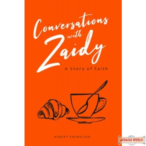 Conversations with Zaidy, A Story of Faith