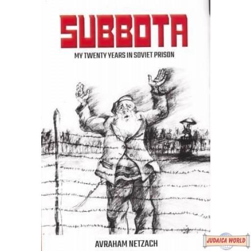 Subbota, My Twenty Years In Soviet Prison