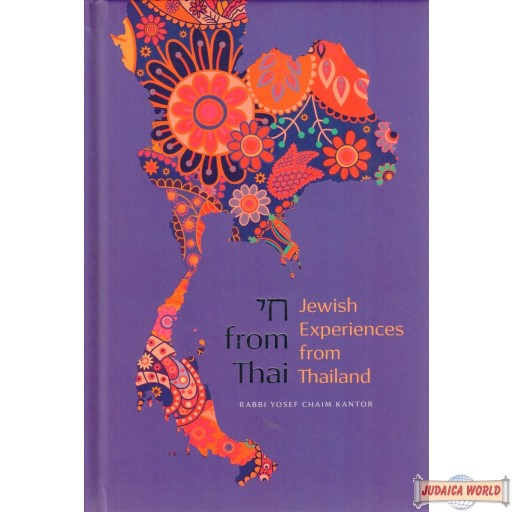 Chai from Thai, Jewish Experiences from Thailand
