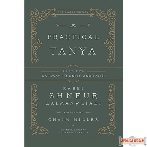 The Practical Tanya #2, Gateway To Unity & Faith שער היחוד והאמונה