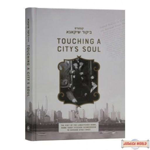 Touching a City's Soul - Kuntres Bikur Chicago