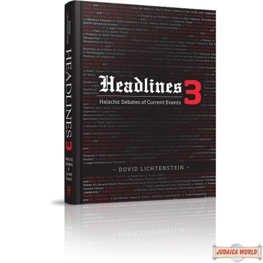 Headlines #3, Halachic debates of current events