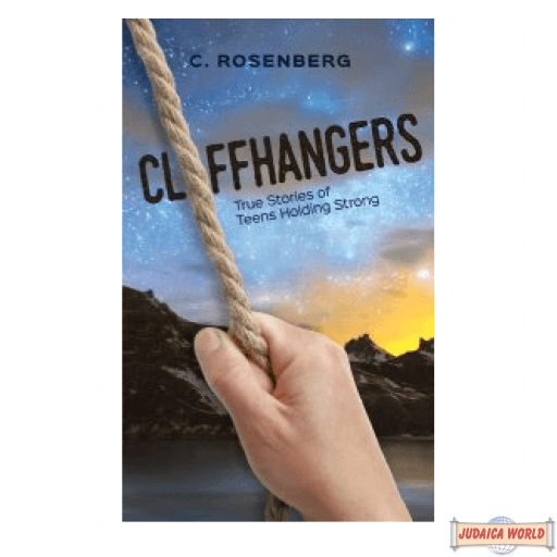 Cliffhangers, True Stories of Teens Holding Strong H/C