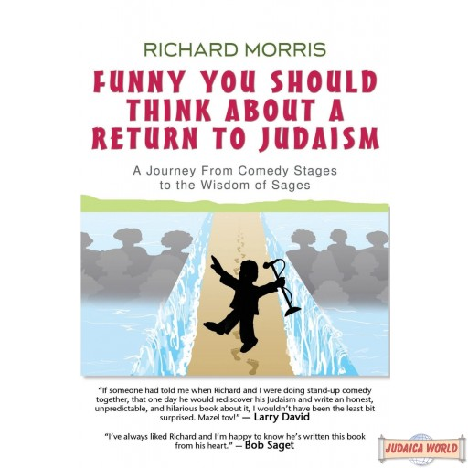 Funny You Should Think About a Return to Judaism: A Journey From Comedy Stages to the Wisdom of Sages
