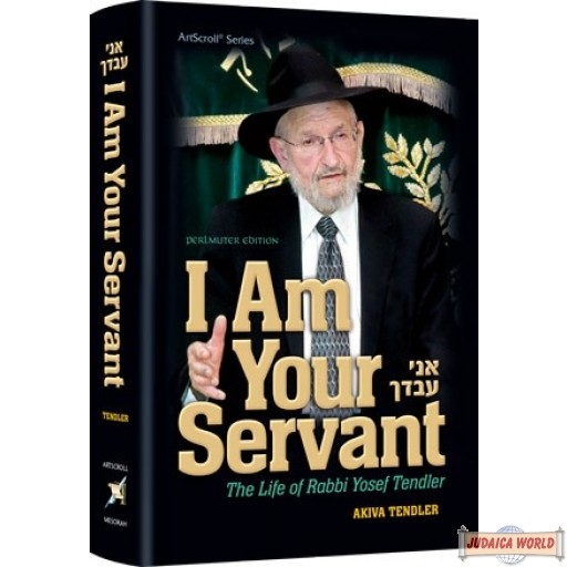 I Am Your Servant, The life of Rabbi Yosef Tendler