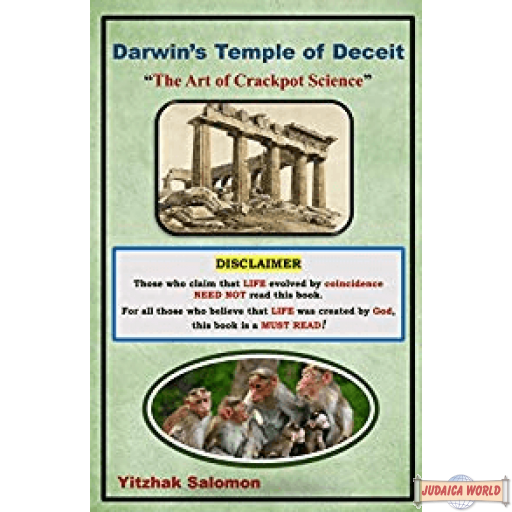 "Darwin's Temple of Deceit: ""The Art of Crackpot Science"""