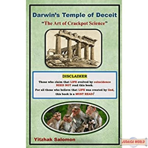 "Darwin's Temple of Deceit: ""The Art of Crackpot Science"""