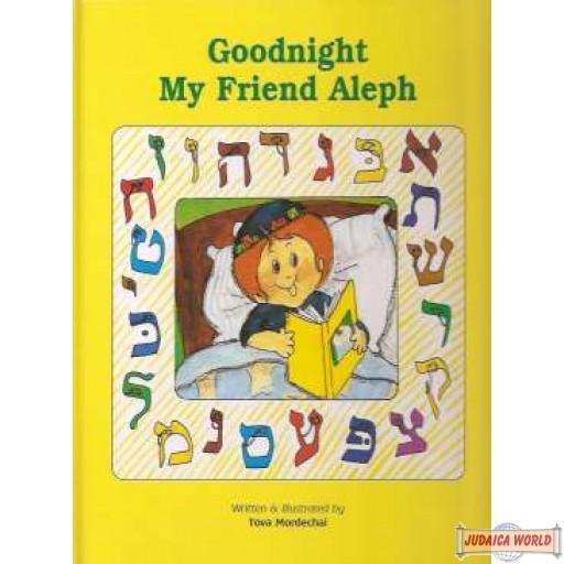 Good Night My Friend Aleph - Hardcover
