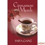 Cinnamon and Myrrh