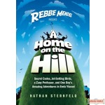 Rebbe Mendel #4, A Home On The Hill
