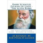 Rabbi Schneur Zalman of Liadi - The Alter Rebbe