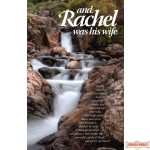 And Rachel Was His Wife - Hardcover