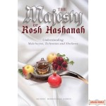The Majesty of Rosh Hashanah, Understanding Malchuyos, Zichronos and Shofaros