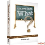 Therefore What? A Beginner's Guide to Gemara Study