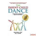 The Parent-Child Dance, A guide to help you understand and shape your child's behavior