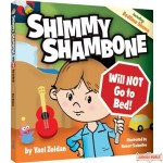 Shimmy Shambone Will NOT go to Bed!