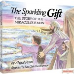 The Sparkling Gift, The story of the Miraculous Mon