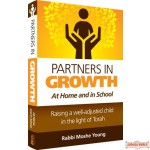 Partners in Growth: At Home and In School, Raising a well-adjusted child in the light of Torah