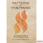 Patterns on Parchment, The Structural Unity of The Five Books of Moses