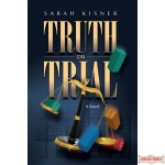Truth on Trial, A Novel