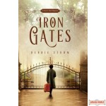 Iron Gates, A Novel