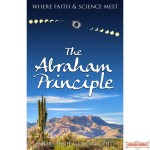 The Abraham Principle: Where Faith & Science Meet