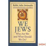 We Jews  -  Who Are We and What Should We Do ?