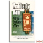 VEDIBARTA BAM And You Shall Speak of Them - Bamidbar