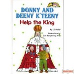 Donny and Deeny K'teeny Help The King