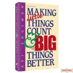 Making Little Things Count and Big Things Better - Hardcover