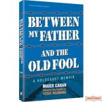 Between My Father and the Old Fool - Hardcover