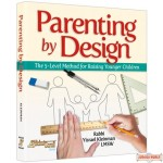 Parenting by Design, The 5 – Level Method for Raising Younger Children
