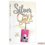 Silver and Gold, A Novel