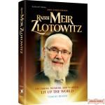 Rabbi Meir Zlotowitz, His Vision, Wisdom, & Warmth Lit Up the World
