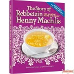 The Story of Rebbetzin Henny Machlis, Her Amazing Home & Family