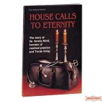 House Calls To Eternity - Softcover