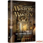 The Mystery and the Majesty, grandeur & nobility of the Days of Awe & Joy