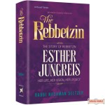 The Rebbetzin, Story of Rebbetzin Esther Jungreis, Her Life, Her Vision, Her Legacy