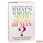 What's Wrong With Being Human? - Softcover