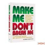 Make Me, Don't Break Me - Hardcover