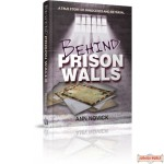 Behind Prison Walls, A True Story of Innocence and Betrayal