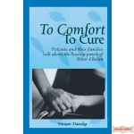 To Comfort To Cure