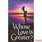 Whose Love is Greater?