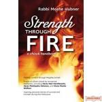 Strength Through Fire: A Chizuk Handbook