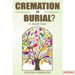 Cremation or Burial? A Jewish View