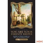 You Are Your Parent's Keeper
