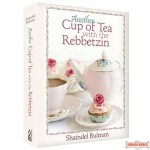 Another Cup of Tea with the Rebbetzin