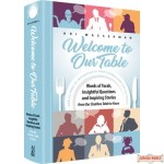 Welcome to Our Table #1 , Words of Torah & Inspiring Stories from Our Shabbos Table to Yours