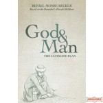 G-d and Man: The Ultimate Plan, Based on the Ramchal's Derech Hashem