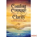 Comfort, Courage, & Clarity, Guidance & Support for Those Who Have Lost A Parent Finding Inner Peace Through the Challenge of Loss